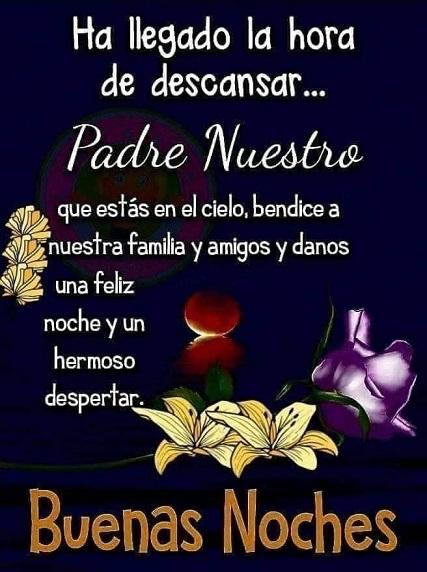 Buenas noches padre bendice a mis amigos